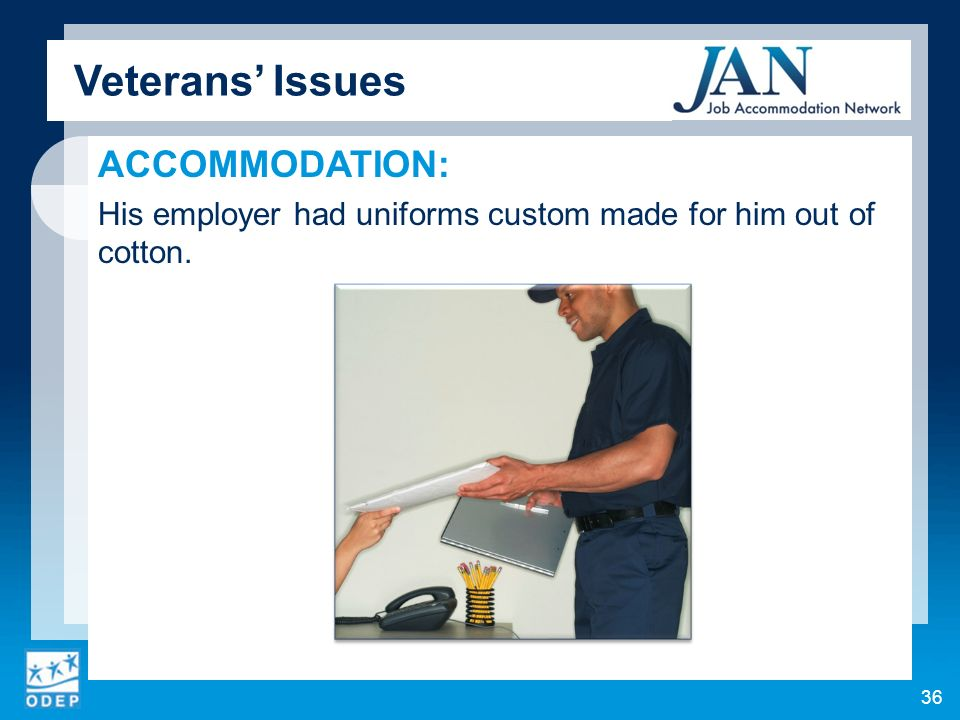 ACCOMMODATION: His employer had uniforms custom made for him out of cotton. Veterans Issues 36