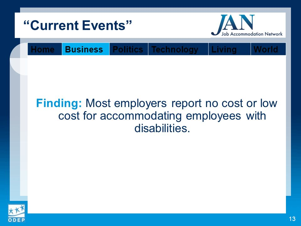 Finding: Most employers report no cost or low cost for accommodating employees with disabilities.