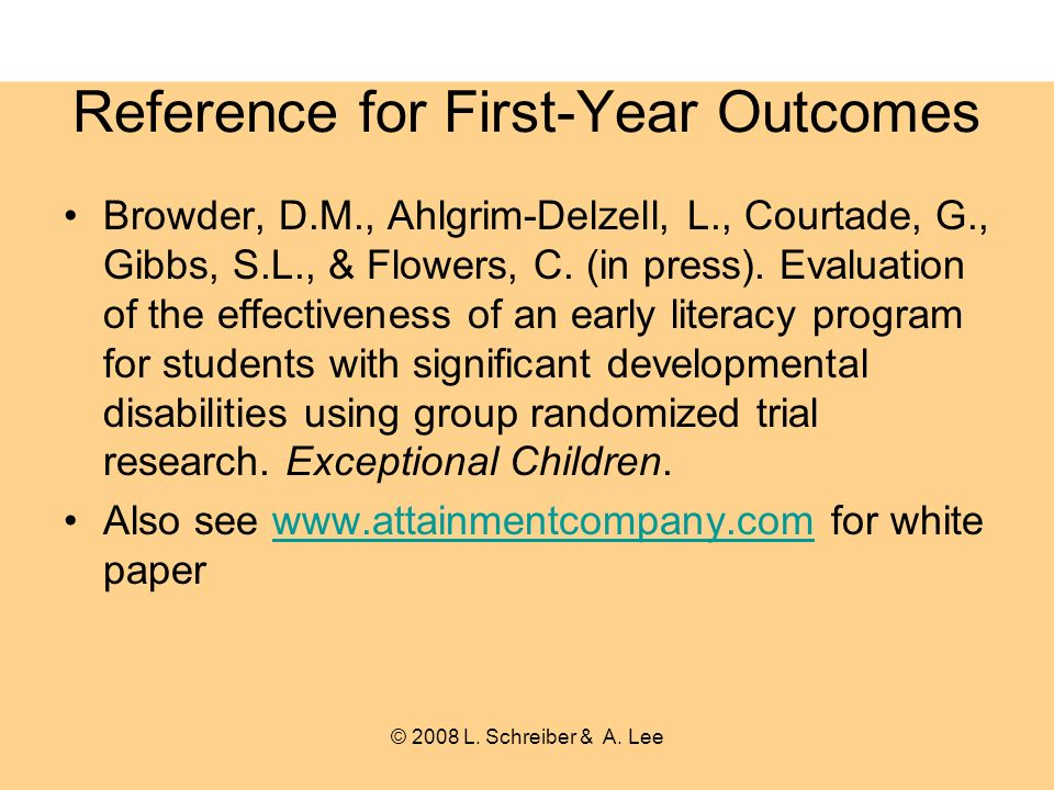 Reference for First-Year Outcomes Browder, D.M., Ahlgrim-Delzell, L., Courtade, G., Gibbs, S.L., & Flowers, C.