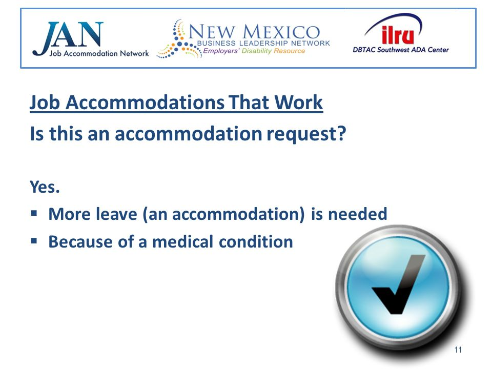Job Accommodations That Work Is this an accommodation request.