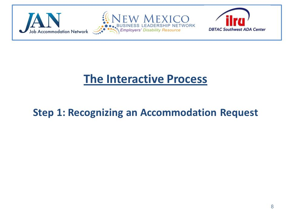 The Interactive Process Step 1: Recognizing an Accommodation Request 8