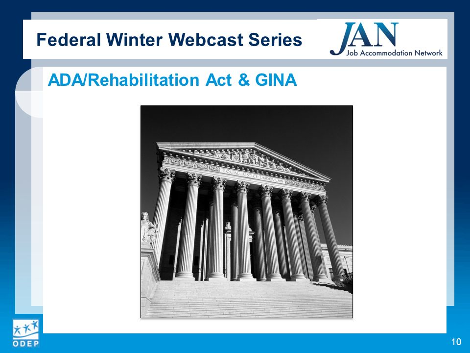 Federal Winter Webcast Series ADA/Rehabilitation Act & GINA 10