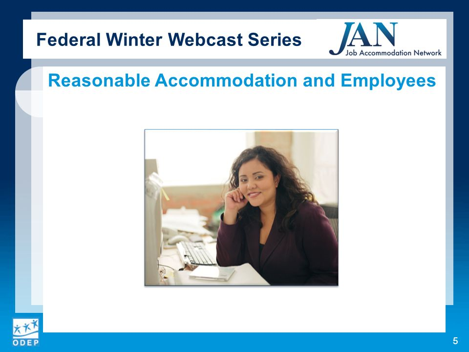 Federal Winter Webcast Series Reasonable Accommodation and Employees 5