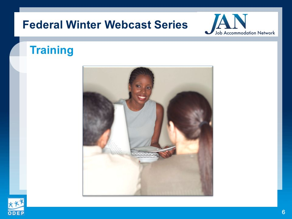 Federal Winter Webcast Series Training 6