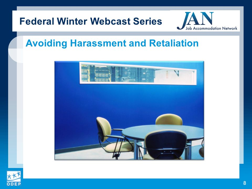 Federal Winter Webcast Series Avoiding Harassment and Retaliation 8