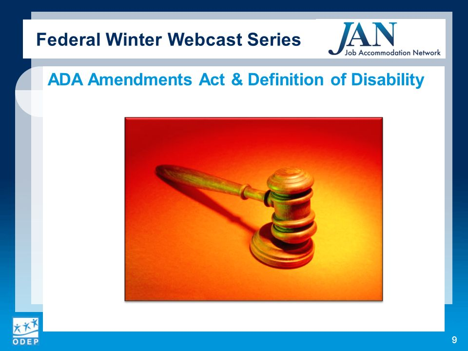 Federal Winter Webcast Series ADA Amendments Act & Definition of Disability 9