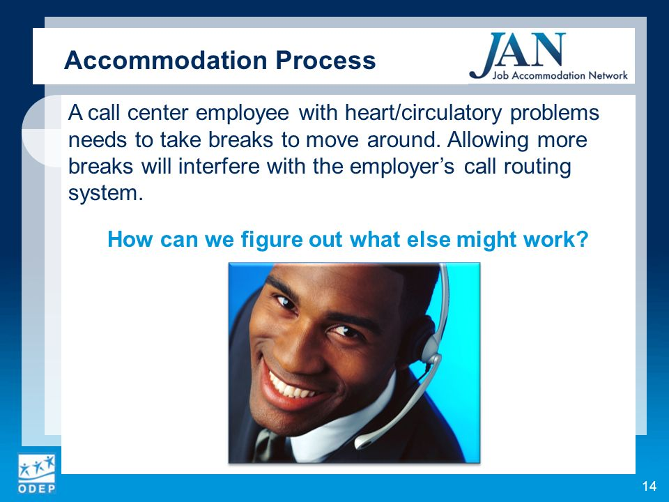 A call center employee with heart/circulatory problems needs to take breaks to move around.