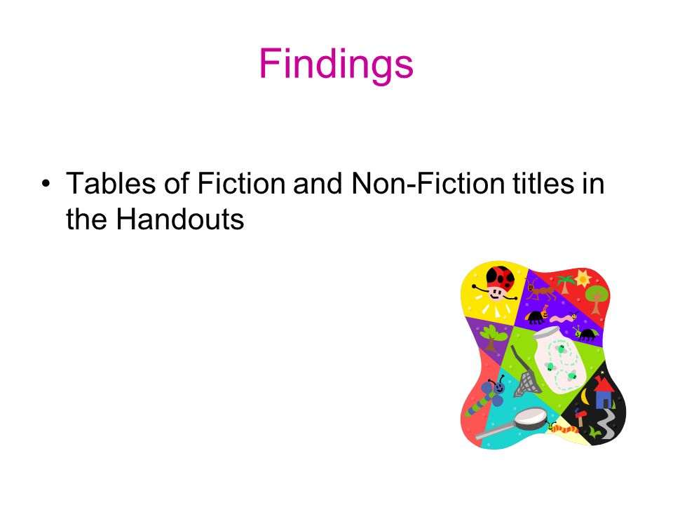 Findings Tables of Fiction and Non-Fiction titles in the Handouts