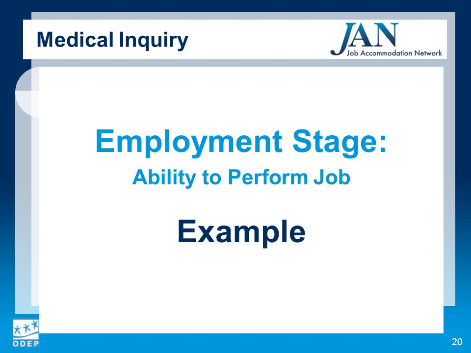 Medical Inquiry Employment Stage: Ability to Perform Job Example 20