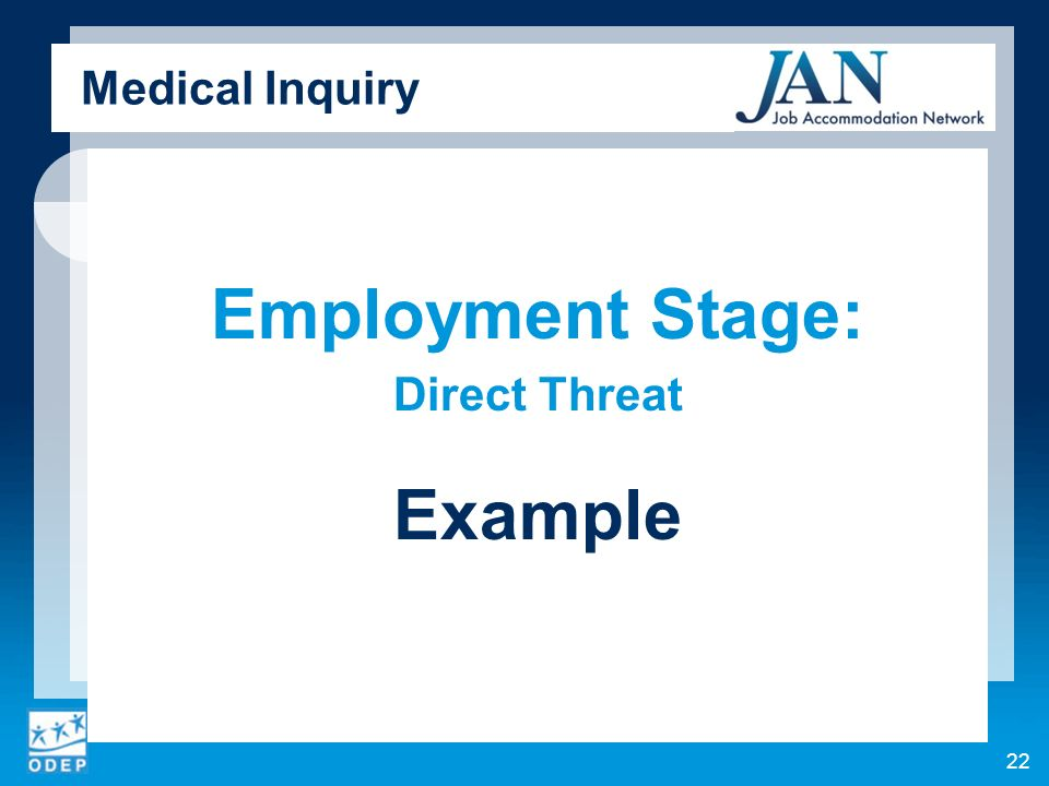 Medical Inquiry Employment Stage: Direct Threat Example 22
