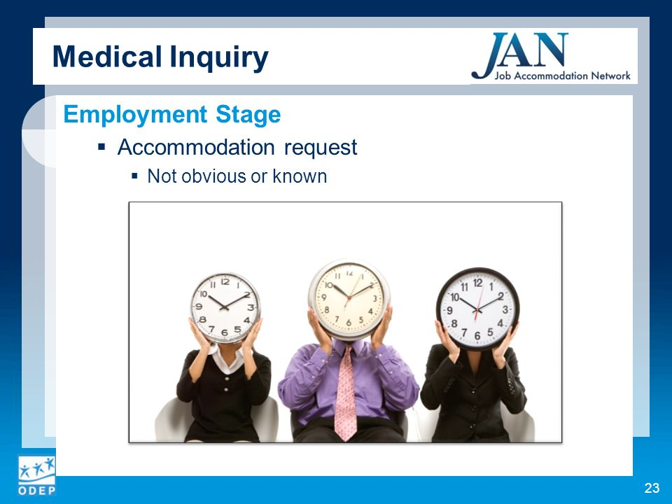 Medical Inquiry Employment Stage Accommodation request Not obvious or known 23