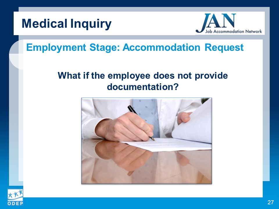 Medical Inquiry Employment Stage: Accommodation Request What if the employee does not provide documentation.