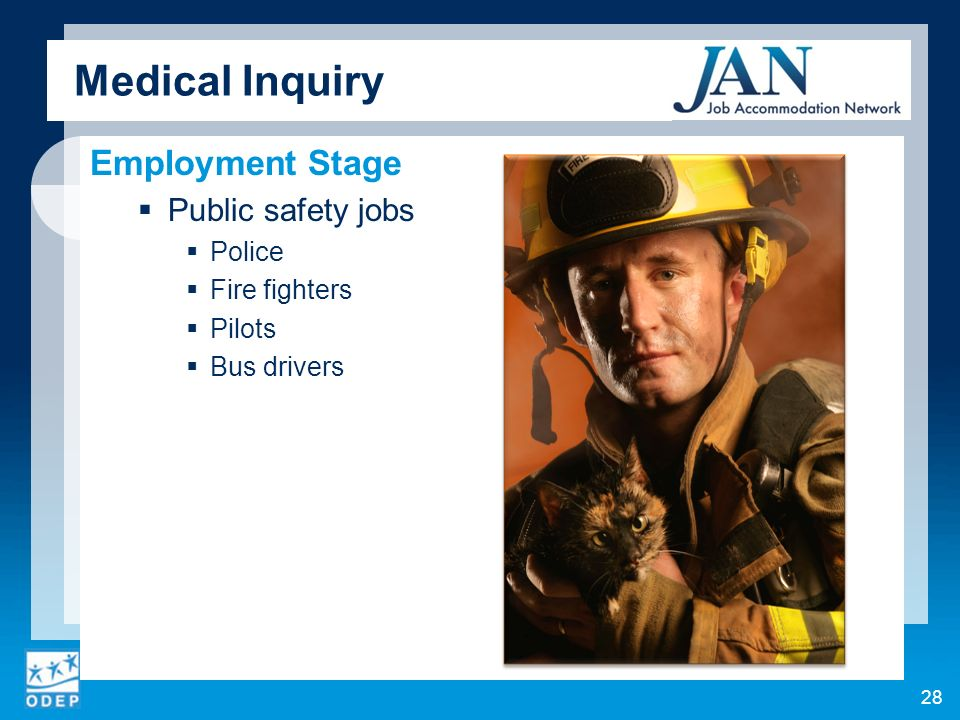 Medical Inquiry Employment Stage Public safety jobs Police Fire fighters Pilots Bus drivers 28
