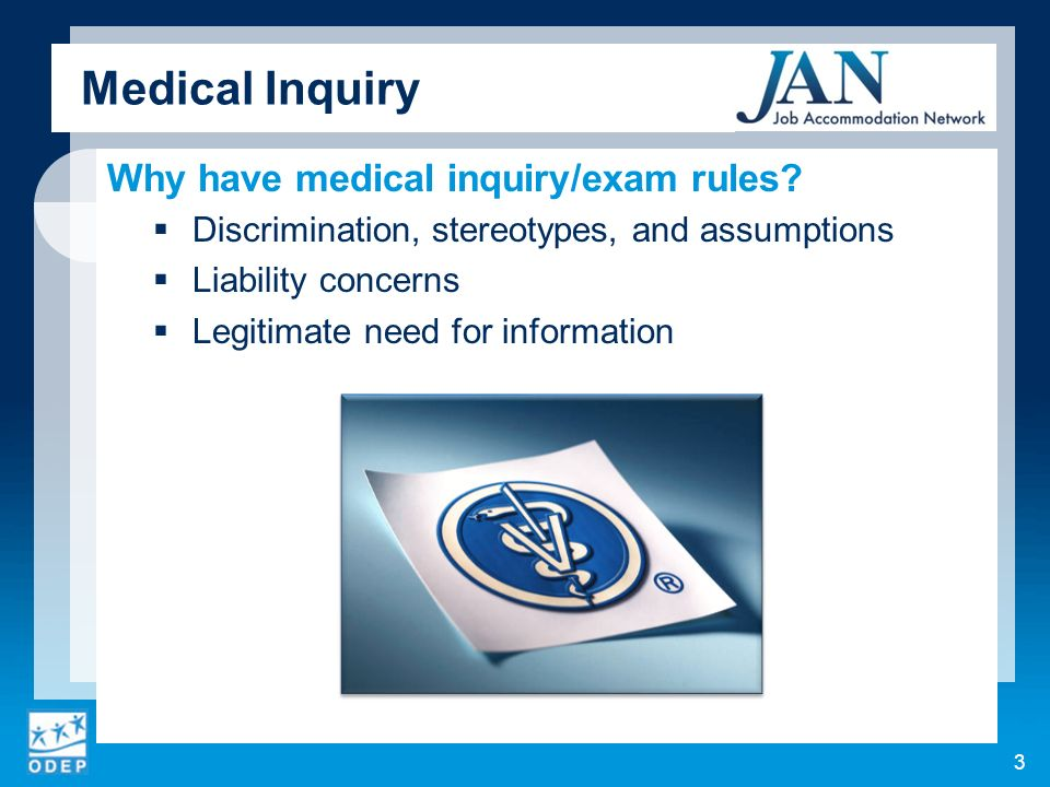 Medical Inquiry Why have medical inquiry/exam rules.