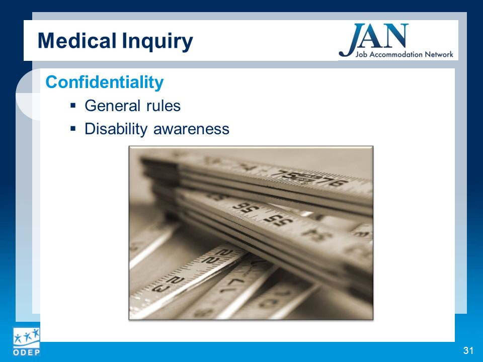 Medical Inquiry Confidentiality General rules Disability awareness 31