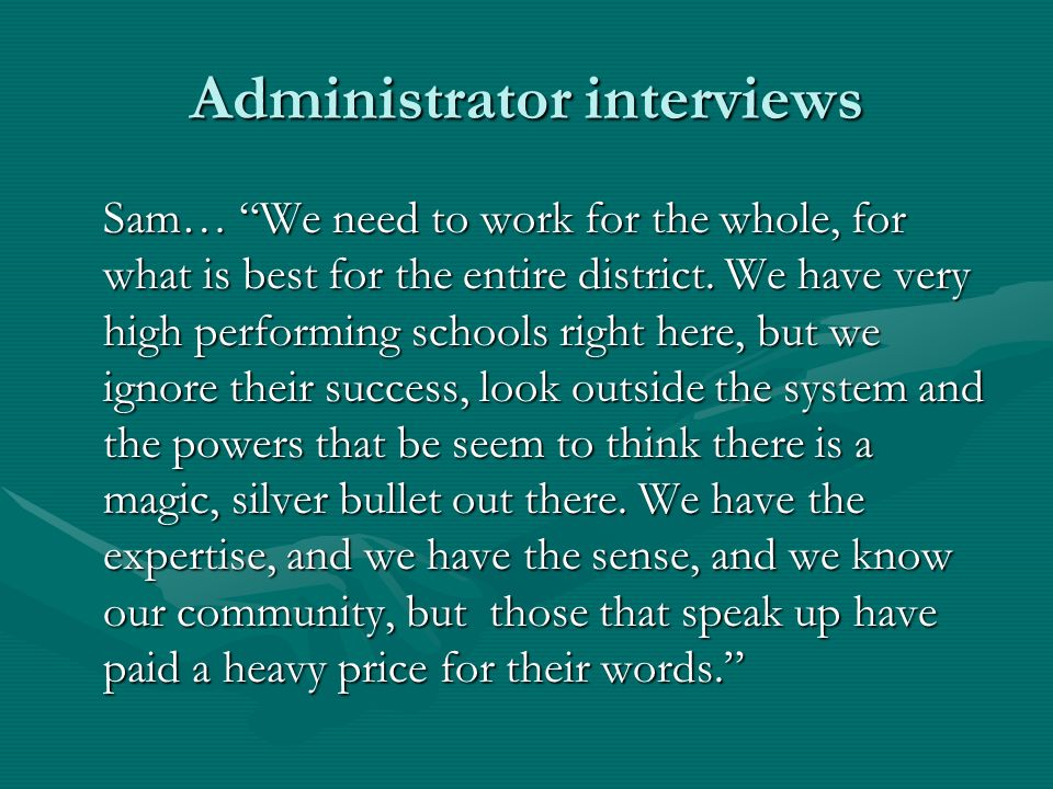 Administrator interviews Sam… We need to work for the whole, for what is best for the entire district.