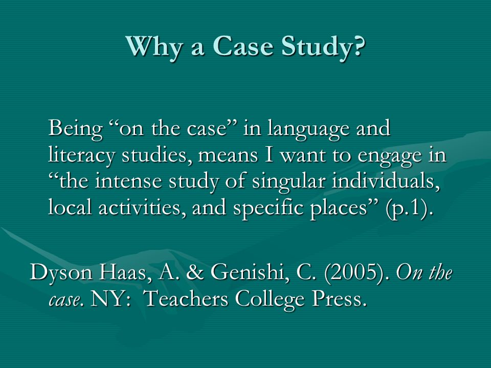 Why a Case Study.