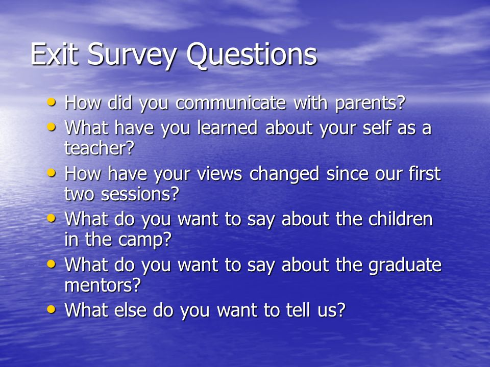 Exit Survey Questions How did you communicate with parents.