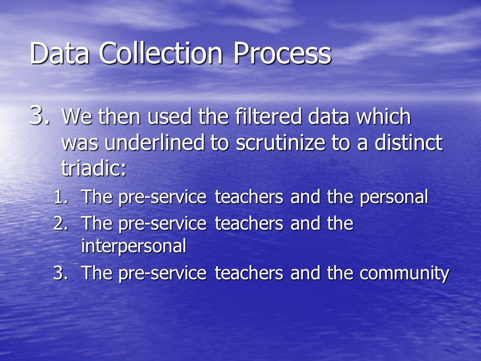 Data Collection Process 3.