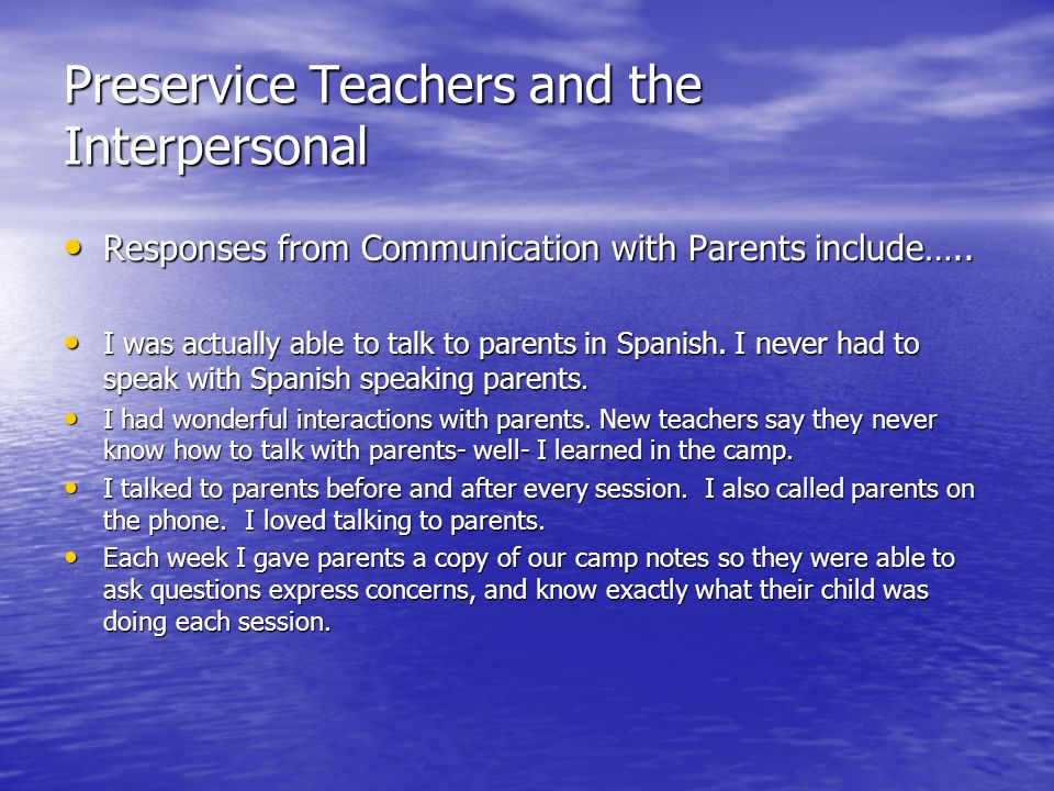 Preservice Teachers and the Interpersonal Responses from Communication with Parents include…..