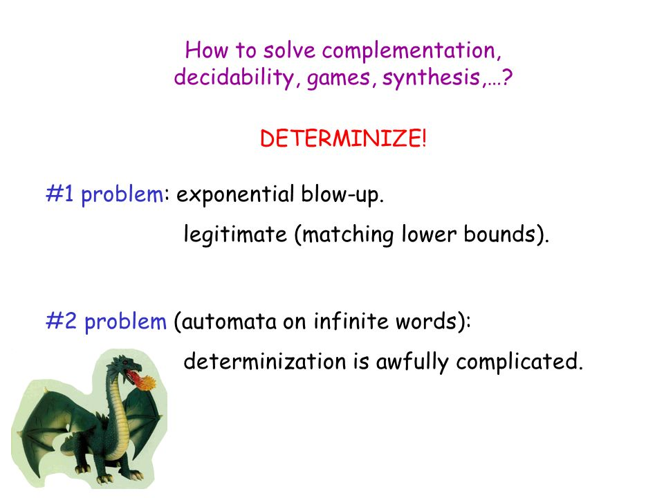 How to solve complementation, decidability, games, synthesis,….