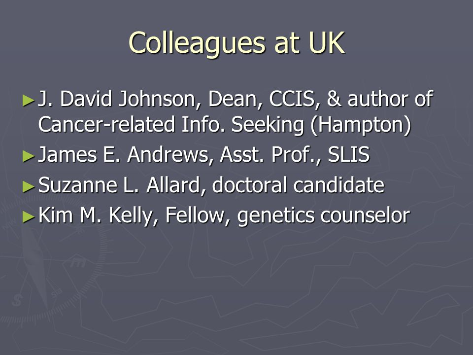 Colleagues at UK J. David Johnson, Dean, CCIS, & author of Cancer-related Info.