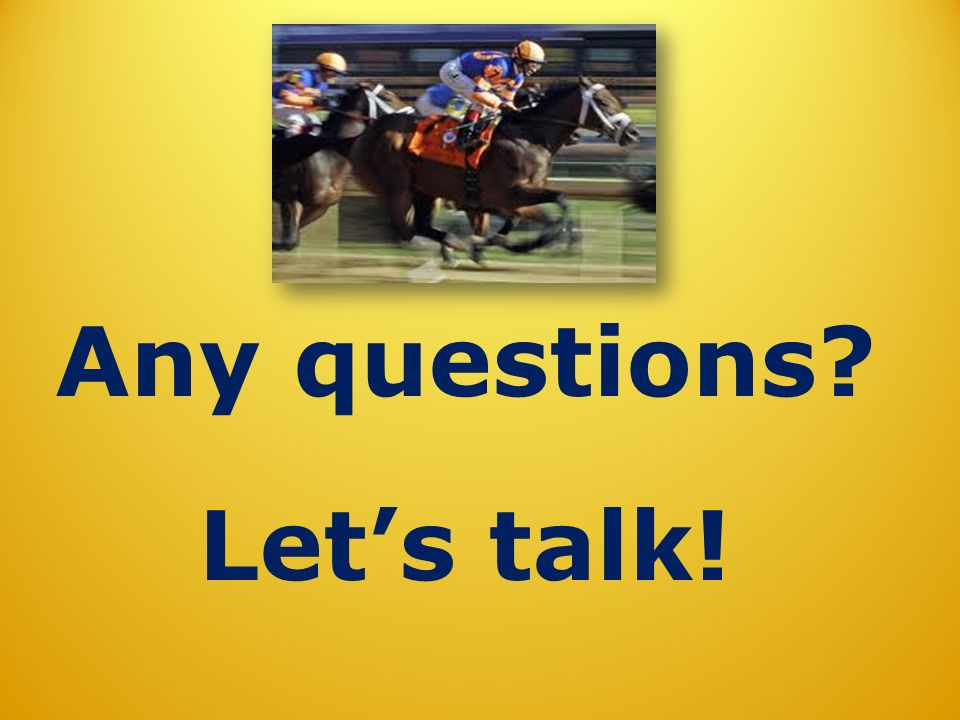 Any questions Lets talk!