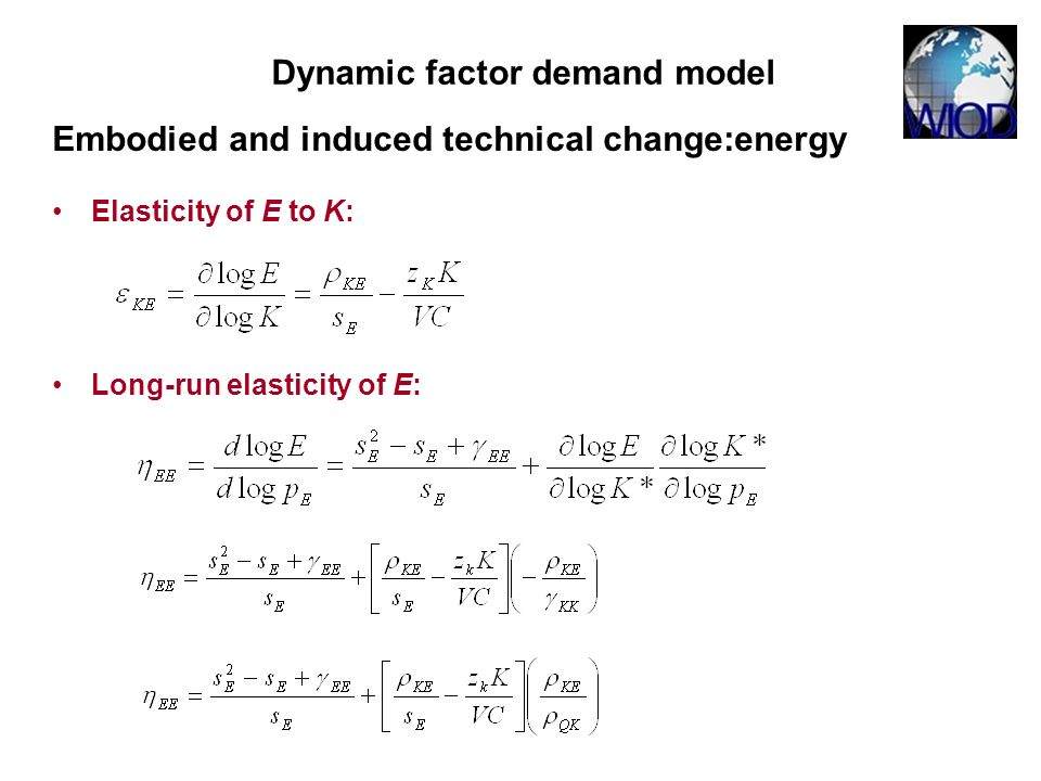 Dynamic factor demand model Embodied and induced technical change:energy Elasticity of E to K: Long-run elasticity of E: