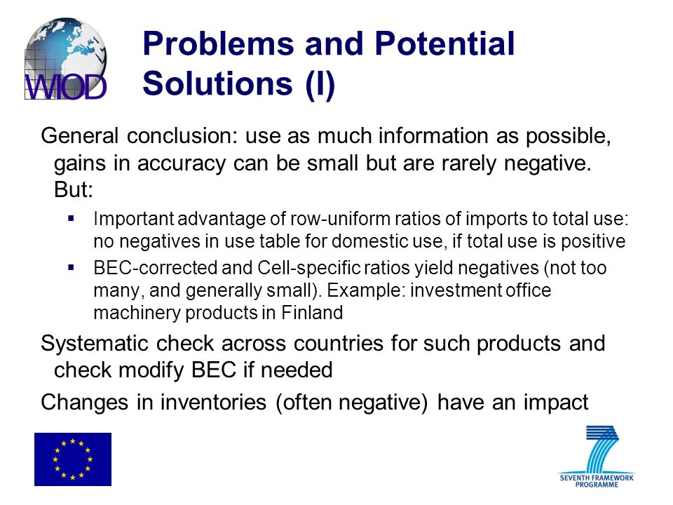Problems and Potential Solutions (I) General conclusion: use as much information as possible, gains in accuracy can be small but are rarely negative.