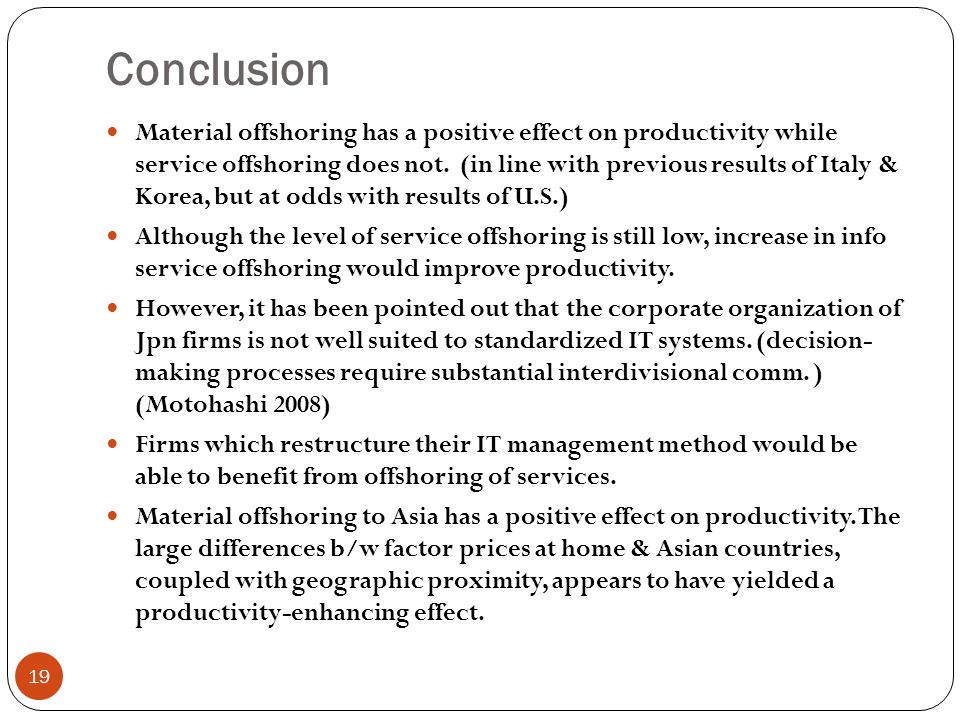 Conclusion 19 Material offshoring has a positive effect on productivity while service offshoring does not.