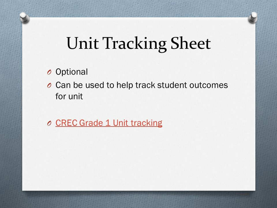 Unit Tracking Sheet O Optional O Can be used to help track student outcomes for unit O CREC Grade 1 Unit tracking CREC Grade 1 Unit tracking
