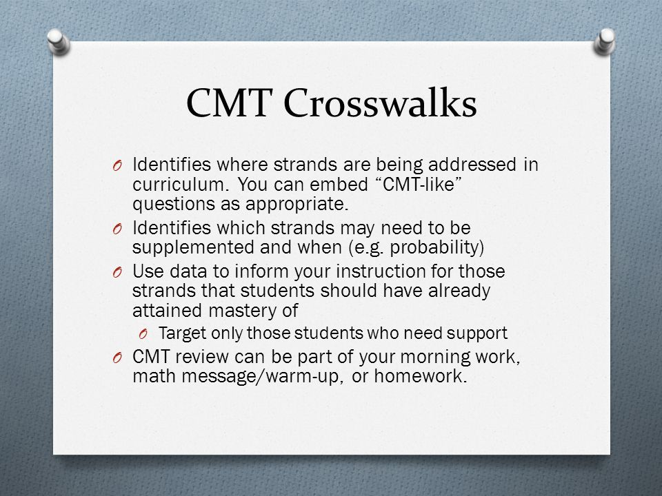 CMT Crosswalks O Identifies where strands are being addressed in curriculum.
