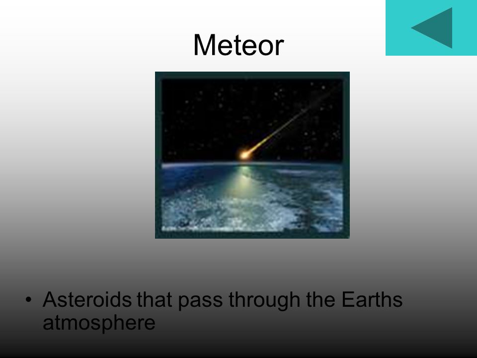 Meteor Asteroids that pass through the Earths atmosphere