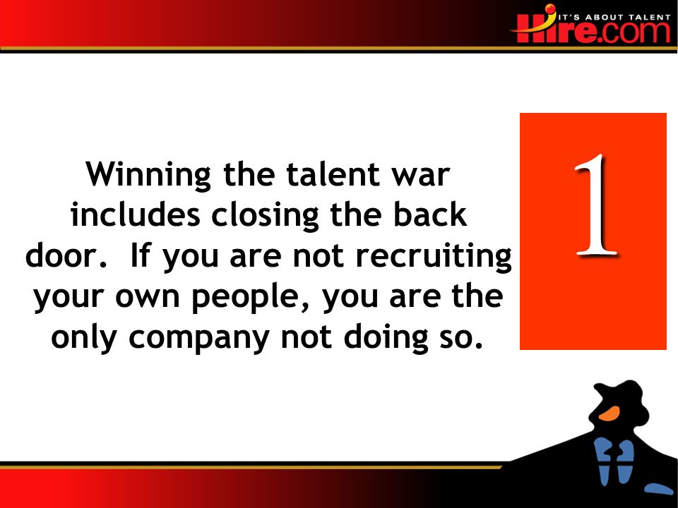 1 Winning the talent war includes closing the back door.