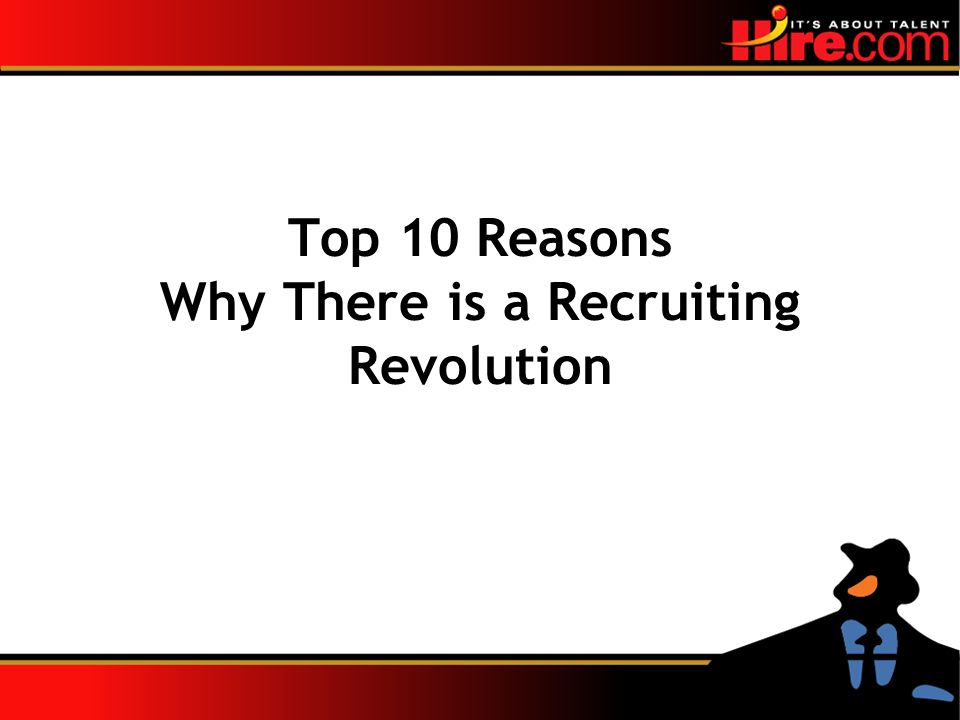 Top 10 Reasons Why There is a Recruiting Revolution