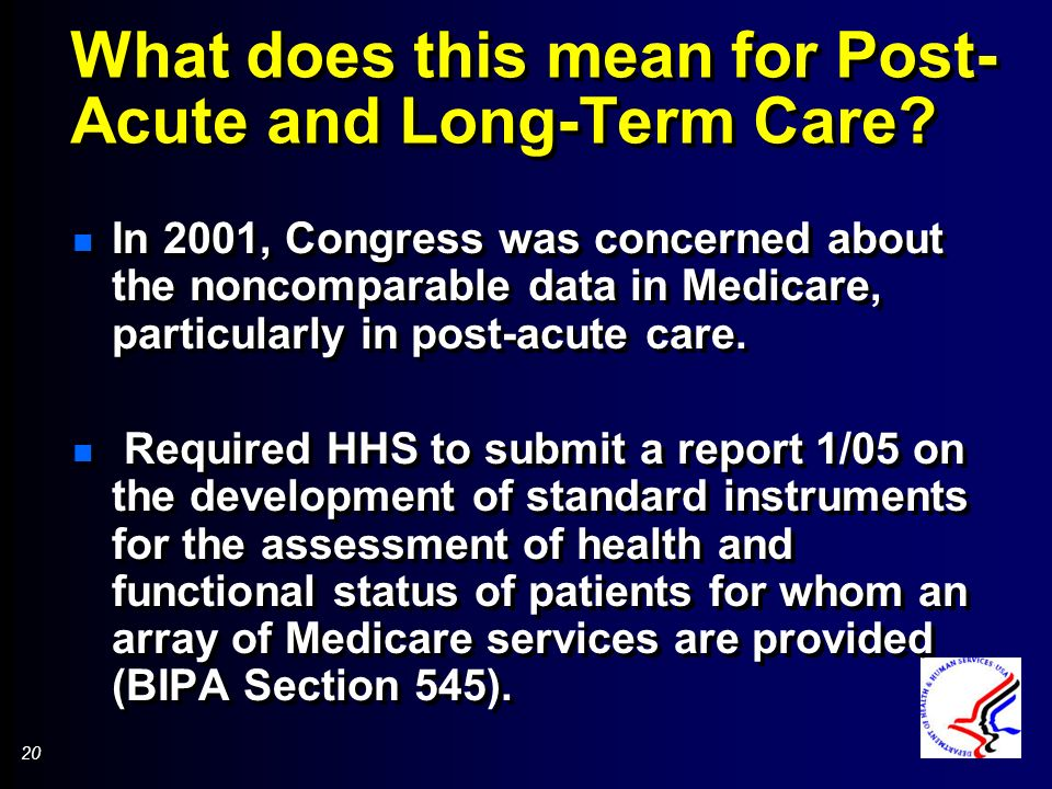 20 What does this mean for Post- Acute and Long-Term Care.