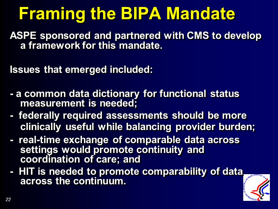 22 Framing the BIPA Mandate ASPE sponsored and partnered with CMS to develop a framework for this mandate.