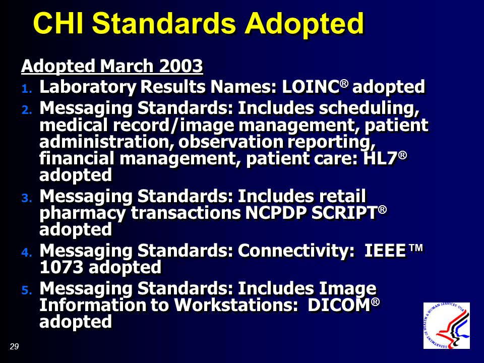 29 CHI Standards Adopted Adopted March 2003 1. Laboratory Results Names: LOINC ® adopted 2.