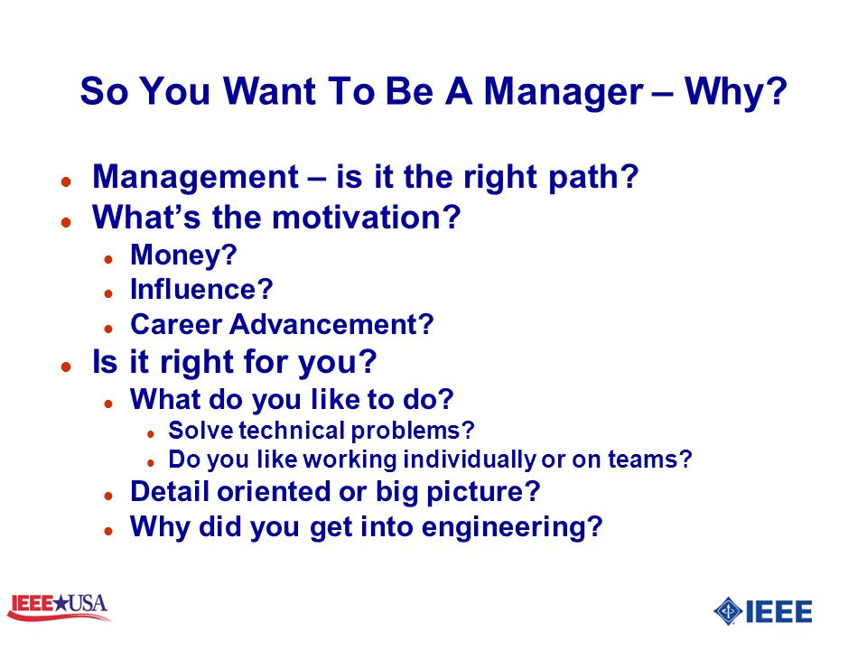 So You Want To Be A Manager – Why. l Management – is it the right path.