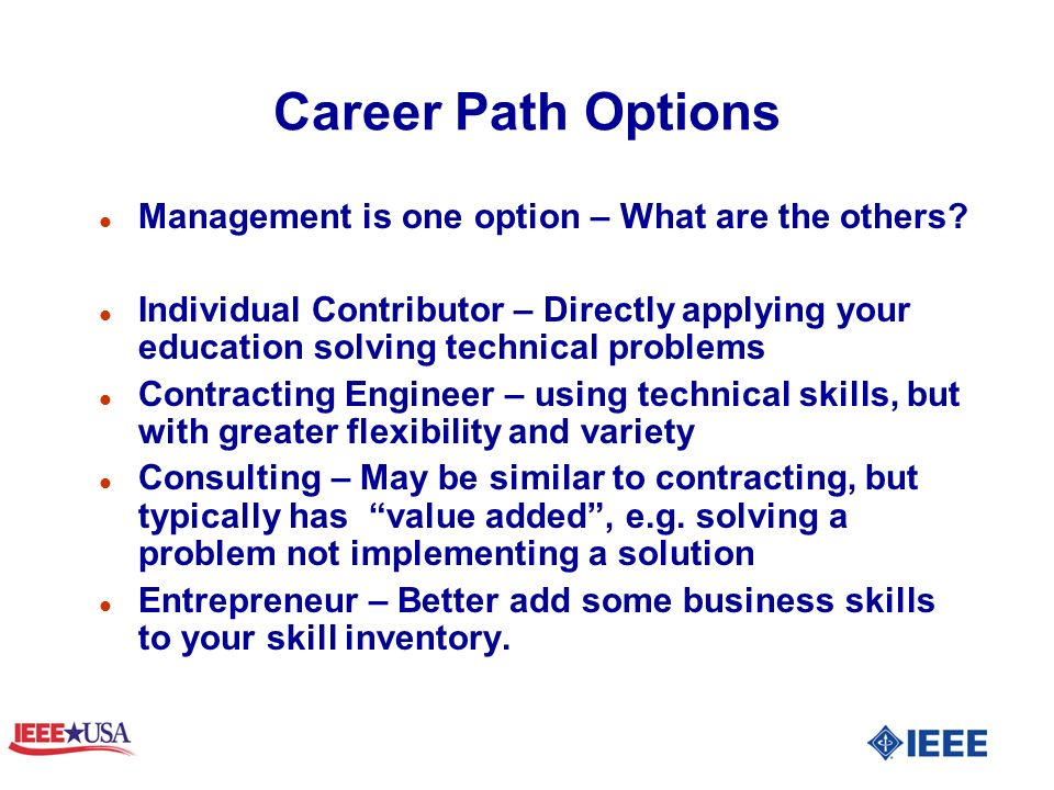 Career Path Options l Management is one option – What are the others.