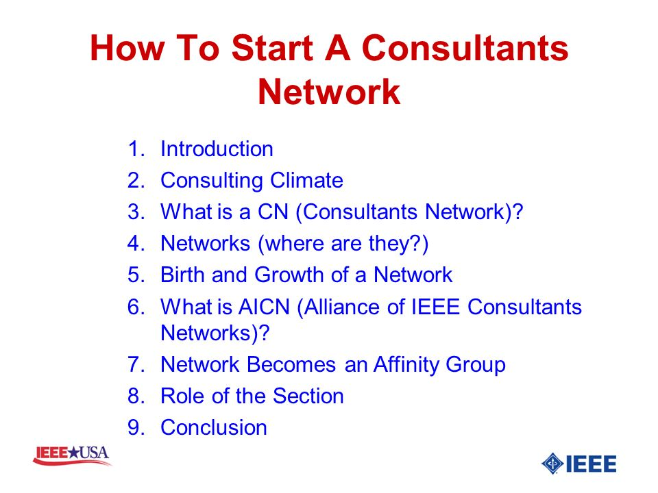 How To Start A Consultants Network 1.Introduction 2.Consulting Climate 3.What is a CN (Consultants Network).