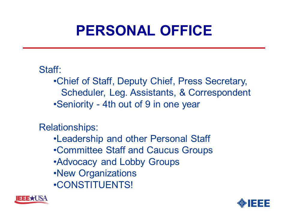 PERSONAL OFFICE Staff: Chief of Staff, Deputy Chief, Press Secretary, Scheduler, Leg.