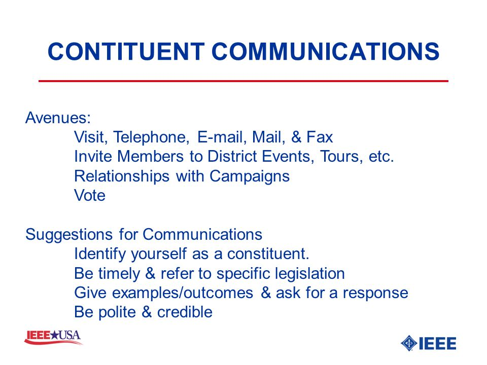 CONTITUENT COMMUNICATIONS Avenues: Visit, Telephone, E-mail, Mail, & Fax Invite Members to District Events, Tours, etc.