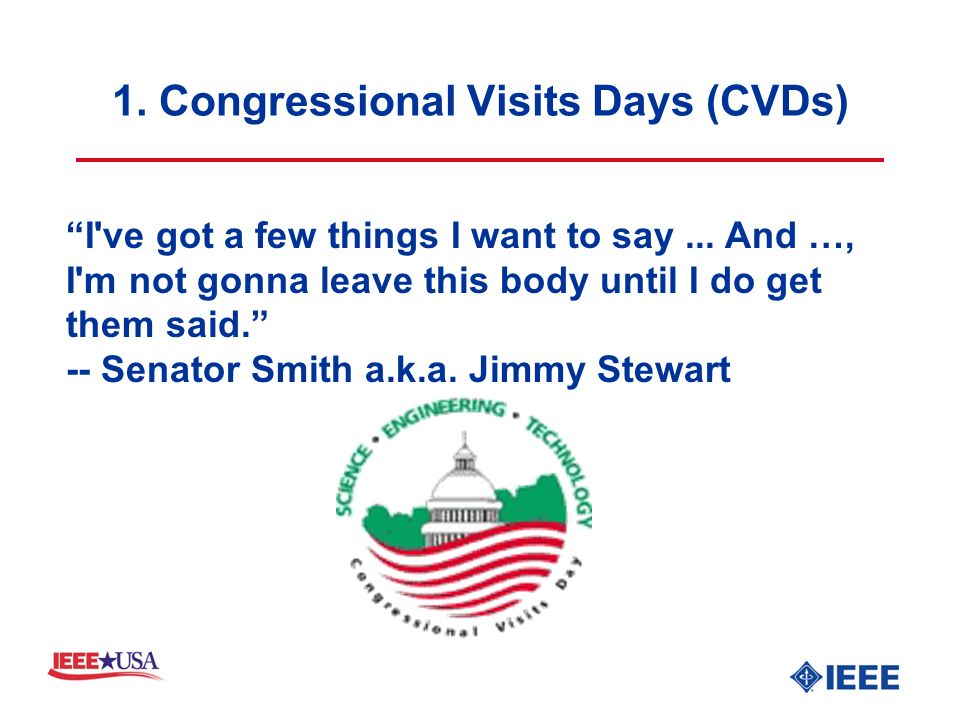 1. Congressional Visits Days (CVDs) I ve got a few things I want to say...