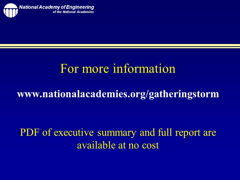 National Academy of Engineering of the National Academies For more information www.nationalacademies.org/gatheringstorm PDF of executive summary and full report are available at no cost