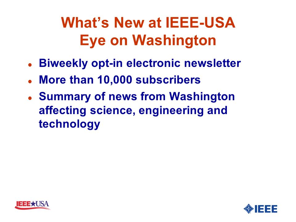 IEEE-USA Todays Engineer E-Mail Alert l Now in its second year l Sent to 198,260 U.S.