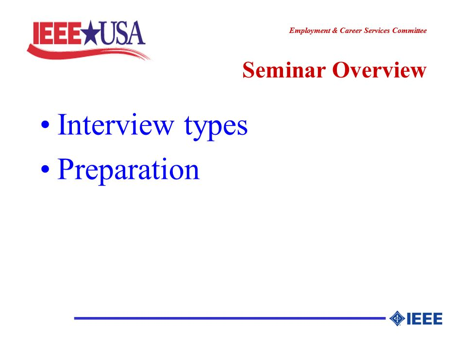 ________________ Employment & Career Services Committee ________________ Seminar Overview Interview types Preparation
