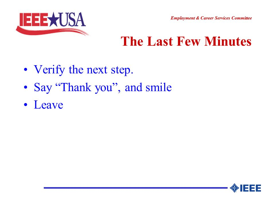 ________________ Employment & Career Services Committee ________________ The Last Few Minutes Verify the next step.