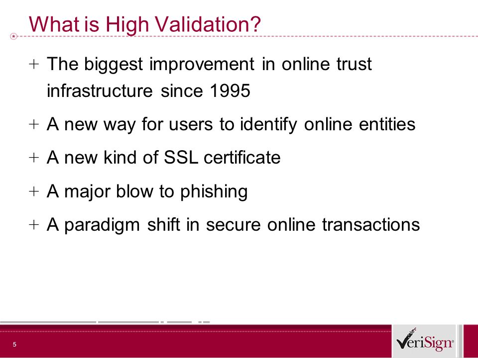 5 What is High Validation.