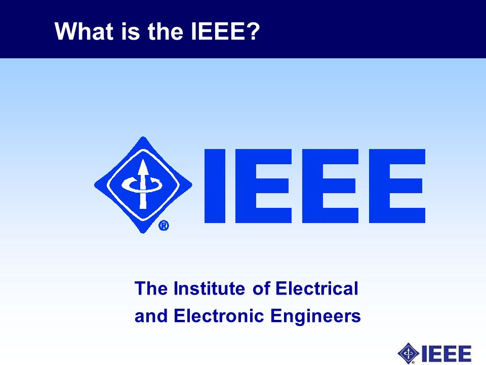 The Institute of Electrical and Electronic Engineers